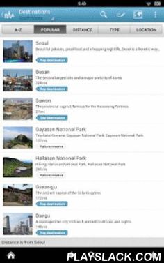 South Korea Guide By Triposo  Android App - playslack.com , Features of Triposo's guide to South Korea:★ Suggestions of what's interesting to see and do in South Korea, depending on time, weather and your location;★ A detailed sights section with all the monuments of Seoul, Busan, Gyeongju, Suwon;★ Eating out section with the best restaurants in Seoul, Busan, Gyeongju, Suwon;★ Discover the nightlife of South Korea! Bars, pubs & disco's in Seoul, Busan, Gyeongju, Suwon;★ Book hotels in…