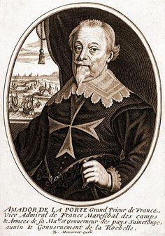 Amador de la Porte, Grand Prieur de France (1639 à 1664) Graveur inconnu. - 2) CHARLES DE LA PORTE:.. fille d'Antoine Coëffier de Ruzé d'Effiat dont il aura une fils, Armand-Charles de la Porte. Lieutenant général de Bretagne en 1632, il est nommé gouverneur de Nantes dont il laisse s'échapper le cardinal de Retz; il est régulièrement présent sur les lignes de bataille. Il est nommé la même année Grand Maître de l'artillerie de France et acquiert la réputation d'être le meilleur......