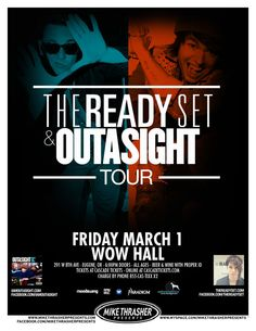 Eugene, OR Mike Thrasher Presents The Ready Set and Outasight to the WOW Hall.         OUTASIGHT -Every so often a new artist comes along with a sound so innovative, they are able to help reshape the ba… Click flyer for more >>