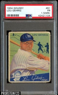 03c8e8ef33 1934 Goudey Lou Gehrig PSA EX-MT When it comes to Goudey's celebrated  sophomore issue only card is as - Available at 2014 November 6 - 8 Sports.  PSA10