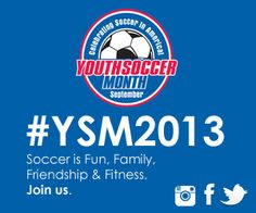 Every September, you can help us in celebrating Youth Soccer Month - the national campaign that educates the public about the joys, rewards and benefits of playing youth soccer.