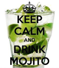 """""""Garde ton calme et bois un mojito."""" - """"Keep calm and drink mojito."""""""