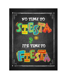 Fiesta sign - No time to Siesta, it's time to Fiesta - chalkboard style - Birthday Fiesta Signage - PRINTABLE Diy poster