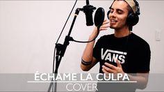 Échame La Culpa by Luis Fonsi Ft. Demi Lovato COVER | by Dylan Fuentes
