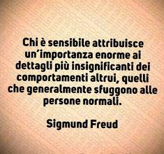 Freud Quotes, Me Quotes, Sigmund Freud, Beatiful People, Cogito Ergo Sum, Italian Quotes, Psychology Quotes, Design Quotes, Education Quotes