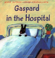 Gaspard in the Hospital (Gaspard and Lisa Books) by Anne Gutman
