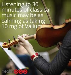 Feeling stressed?  Try listening to classical music for 30 minutes and see how you feel!