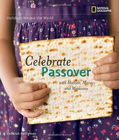Holidays Around the World: Celebrate Passover with Matzah, Maror, and Memories by Deborah Heiligman