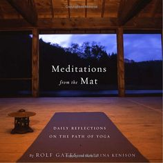 Meditations from the Mat: Daily Reflections on the Path of Yoga by Rolf Gates & Katrina Kenison #Books #Yoga #Meditation