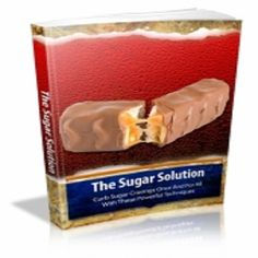 """The Sugar Solution  Free Yourself From Addiction Forever. Discover How A Hopeless Sugar Addict Freed Himself From His Uncontrolled Habits And Rid Himself From Life Destroying Addictions Once And For All! Finally You Can Fully Equip Yourself With These """"Must Have"""" Tools For Breaking Addiction And Live A Life Of Freedom That You Deserve! Let's face it – Addiction isn't something that's formed on easy terms. idplr0.127"""