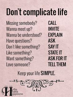 Don't Complicate Life - ø Eminently Quotable - Quotes - Funny Sayings - Inspiration - Quotations ø Life Is Complicated Quotes, Complicated Relationship Quotes, Wisdom Quotes, Quotes To Live By, Life Quotes, Quotable Quotes, The Words, Meaningful Quotes, Inspirational Quotes