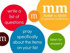 great idea - M - Make the Most of General Conference! ;-)