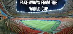 Drinking the Whole Bottle: My World Cup Runeth Over: Take Aways from World Cu...