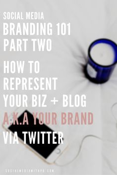 Social Media Branding 101 Part Two - Learn how to best represent your biz + blog (a.k.a. your brand) via Twitter. Download your FREE Twitter Branding Checklist. | socialmediawithpb.com