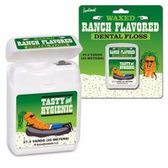 Ranch Flavored Dental Floss - I'm not sure if they manufacture this stuff in a hidden valley,  but it's one of the top salad dressings of all time.  Plus, it's great   with carrots and celery.  Both these vegies are good for cleaning  teeth, when eaten raw.  So, eat your leafy greens and vegies   and floss with this great tasting floss.