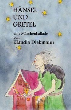 Haensel und Gretel: eine Maerchenballade von Klaudia Diekmann http://www.amazon.de/dp/1497506395/ref=cm_sw_r_pi_dp_n6uIub1JYZXCT