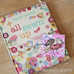 """gorgeous book called """"all sewn up"""" by Chloe Owens.  Chloe is an incredibly talented textile artist who has a wonderful way with fabric, applique and embroidery"""