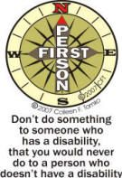 Copyright image - compass and saying, don't do something to a person with a disability that you would not do to a person who doesn't have a disability