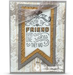 """VIDEO: You're the Friend Card. Today's video is a fun with the new Stampin Up Friendly Wishes stamp set. I love the saying """"You're the Friend everyone wishes they had"""". Check out the video for some vintage fun and let me know what you think of my """"happy accident"""" in the video? Which do you like best? Apologies for my Madonna impersonation. Design inspired by Gayle Blair."""