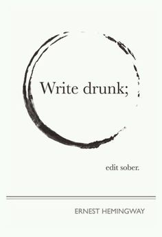 Ohmygod so true! The best writing I've ever done was drunk. >.<