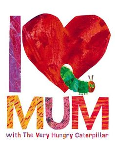 Buy I Love Mum with The Very Hungry Caterpillar by Eric Carle at Mighty Ape NZ. This beautiful little gift book from The Very Hungry Caterpillar is the perfect way to say 'I love you, Mum! you lift me up . and hold. Mothers Day Book, Mothers Day Crafts, Mother Day Gifts, Caterpillar Book, Very Hungry Caterpillar, Why I Love You, I Love Mom, Best Children Books, Childrens Books