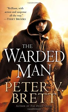 The Warded Man: Book One of The Demon Cycle: Peter V. Brett  This is a must-read series for Fantasy fans