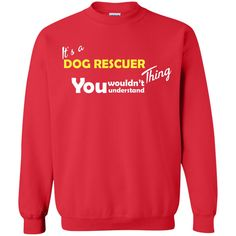 Its A Dog Rescuer Thing - Sweatshirt