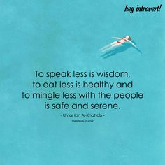To Speak Less Is Wisdom - https://themindsjournal.com/speak-less-wisdom/