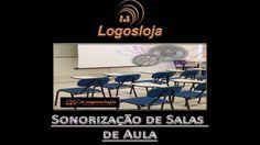 Sonorização de Salas de Aula - Logos Loja