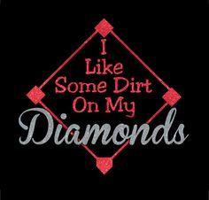 I Like Some Dirt On My Diamonds Baseball by MyCreativeOutletTime, $11.00
