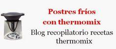 Recopilatorio de recetas : Postres fríos con thermomix (Recopilatorio)