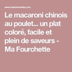 Le macaroni chinois au poulet... un plat coloré, facile et plein de saveurs - Ma Fourchette