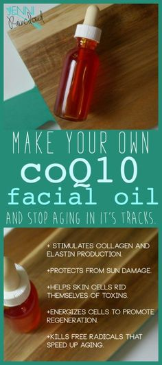 DIY coQ10 Facial Oil,  DIY Beauty, homemade beauty recipes