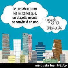 CIUDADES DE PAPEL de John Green --> http://www.megustaleer.com.mx/ficha/9786073124003/ciudades-de-papel