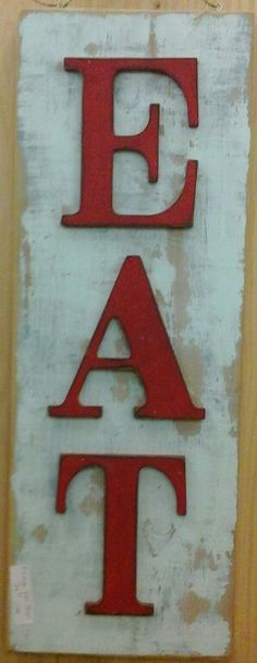 Vintage, painted, distressed,  chippy, EAT SIGN, funky junk by tina.  Check it out at The Village Antiques and Home Decor in Johnson City TN.  February 2015.