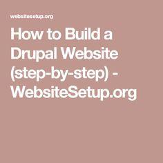 How to Build a Drupal Website (step-by-step) - WebsiteSetup.org