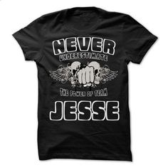 Never Underestimate The Power Of Team JESSE - 99 Cool T - #cool hoodies #capri shorts. PURCHASE NOW => https://www.sunfrog.com/LifeStyle/Never-Underestimate-The-Power-Of-Team-JESSE--99-Cool-Team-Shirt-.html?id=60505