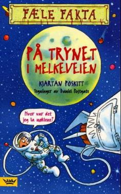 """På trynet i Melkeveien"" av Kjartan Poskitt Reading, Books, Libros, Word Reading, Book, Reading Books, Book Illustrations, Libri"