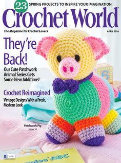 Spring is in the air and in the fun, colorful crochet projects in this latest edition of Crochet World ! This must-have issue features the darling Patchwork Pig on the cover. Recreate vintage patterns and styles in fresh, modern crochet projects wit. Modern Crochet, Love Crochet, Learn To Crochet, Easy Crochet, Crochet Flower, Beautiful Crochet, Crochet Baby, Crochet World, Crochet Books
