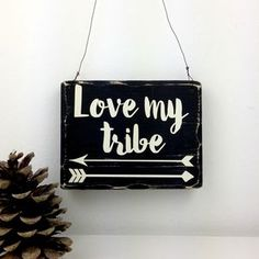Love My Tribe Arrow Handmade Small Wooden Sign