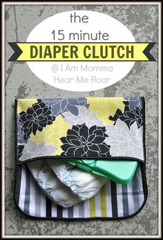 Sewing Projects: A 15 Minute Diaper Clutch - this could be the perfect way to use up some of the extra fabrics I have laying around...