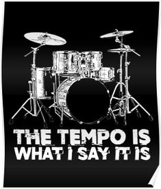 'Funny Drum Lead Humor Drummer Tempo Band Member' Poster by printedkicks Drummer Humor, Drummer Quotes, Drum Lessons For Kids, Drum Chair, Drum Room, Drums Art, Outdoor Art, Animal Tattoos, Percussion