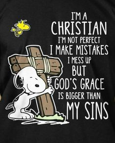 Snoopy I'm a Christian, God's Grace bigger than My Sins Religious Quotes, Spiritual Quotes, Spiritual Growth, Christian Life, Christian Quotes, Christian Pictures, Faith Quotes, Bible Quotes, Easter Quotes Bible