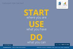 #SalarpuriaSattva #Thoughtfortheday  Start where you are. Use what you have.  Do what you can.