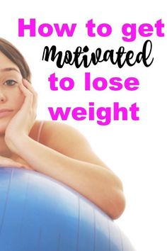 Finding the right motivation for losing weight - Not Another Diet Method- Weight loss Diet Plans