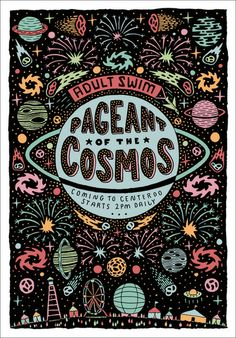 """Poster/identity by Joseph Veazey for the Adult Swim """"Pageant of the Cosmos"""" at Bonnaroo."""