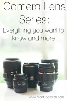 Camera Lens Series: Everything You Need to Know