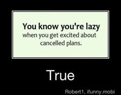 Hah. I really that lazy