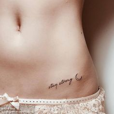 Stay strong by firstjing · West Hollywood Lower Hip Tattoos, Small Hip Tattoos Women, Lower Stomach Tattoos, Hip Tattoo Small, Small Tattoos, Tattoos For Women, Pelvic Tattoos, Waist Tattoos, Leg Tattoos