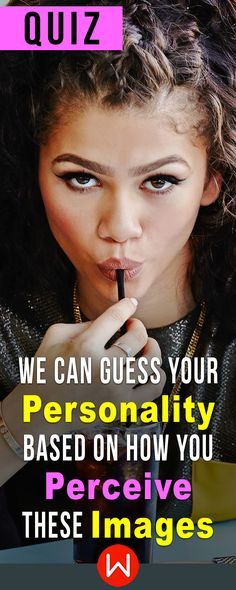 What do you see when you look at these images? The way you see things can tell a lot about your personality. Test Your Personality, Personality Quizzes, Online Quizzes, Fun Quizzes, Random Quizzes, Playbuzz Quizzes, Senior Pranks, Knowledge Quiz, Quiz Me
